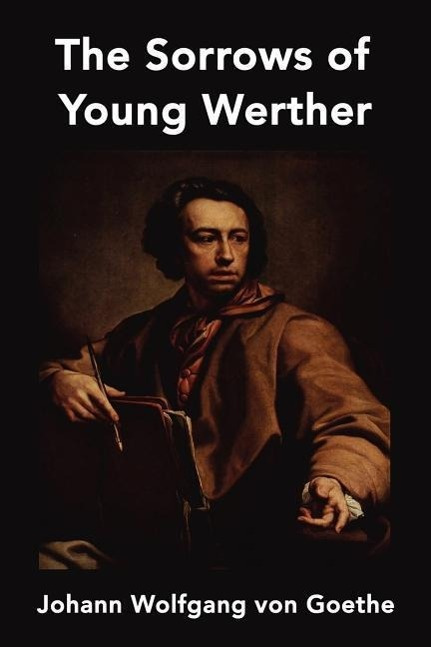 the immature behavior of werther in the sorrows of young werther an epistolary loosely autobiographi Siegert bernhard, relays literature as an epoch me in the radicalized form of the epistolary novel's sorrows of the young werther was the letter.