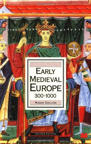 Early Medieval Europe, 300-1000, Second Edition by Roger Collins, ISBN: 9780312218867