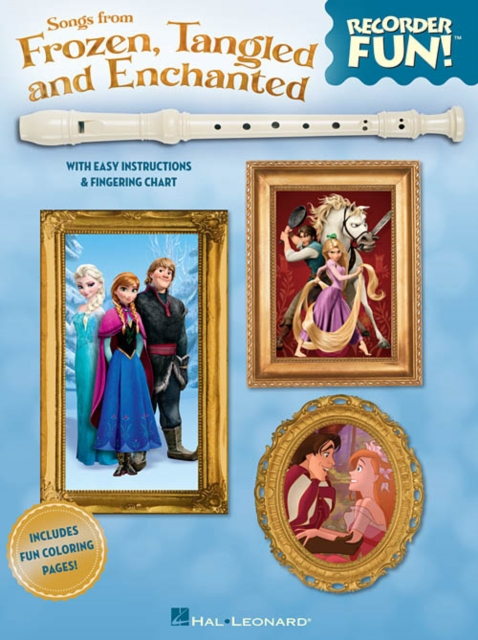 Recorder Fun! Songs from Frozen, Tangled and Enchanted: With Easy Instructions & Fingering Chart