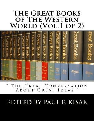 "The Great Books of The Western World (Vol.1 of 2): "" The Great Conversation About Great Ideas "": Volume 1"