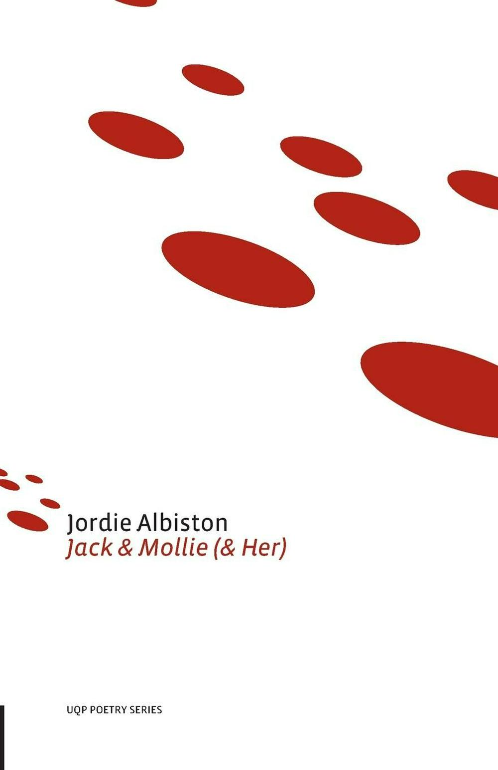 Jack and Mollie (and Her) by Jordie Albiston, ISBN: 9780702254185