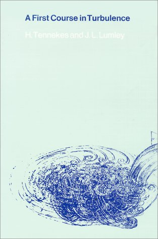 A First Course in Turbulence by H. Tennekes, ISBN: 9780262200196