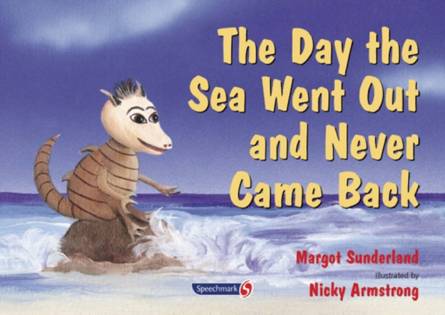 Day the Sea Went Out and Never Came Back by Margot Sunderland, ISBN: 9780863884634