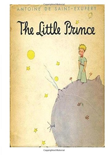 The Little Prince: Le Petit Prince (English Translations - The Little Prince - Illustrated) by Antoine De Saint-Exupery,Katherine Woods, ISBN: 9781522968122