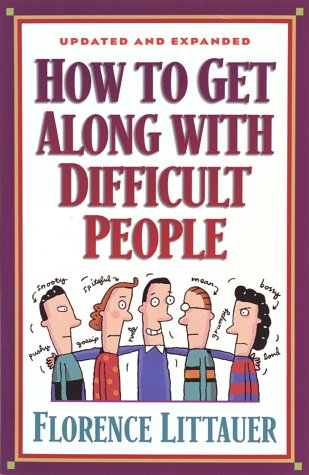 How to Get Along with Difficult People by Florence Littauer, ISBN: 9781565079328