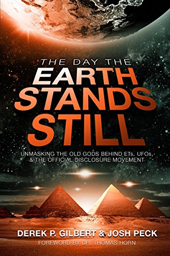 The Day the Earth Stands Still: Unmasking the Old Gods Behind Ets, UFOs, and the Official Disclosure Movement by Derek P Gilbert, ISBN: 9780999189481