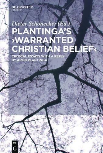 Plantinga's Warranted Christian Belief: Critical Essays with a Reply by Alvin Plantinga