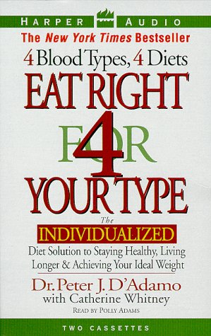 Eat Right for Your Type by Peter D'Adamo, ISBN: 9780694520886
