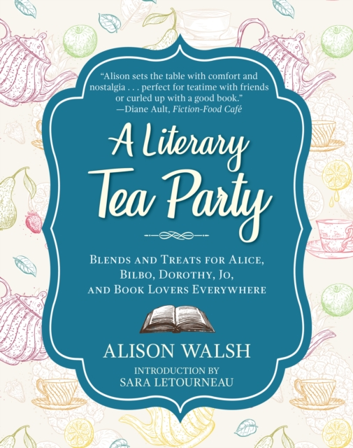 A Literary Afternoon Tea by Alison Walsh, ISBN: 9781510729100