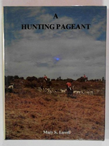 Hunting Pageant by Mary S. Lovell, ISBN: 9780904558777