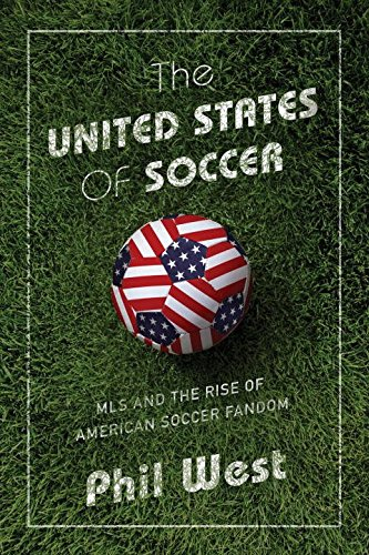 The United States of SoccerMLS and the Rise of American Soccer Fandom