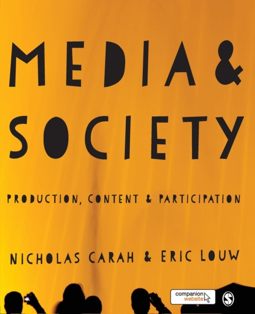 Media and Society: Production, Content and Participation