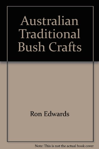 Australian Traditional Bush Crafts
