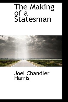 The Making of a Statesman