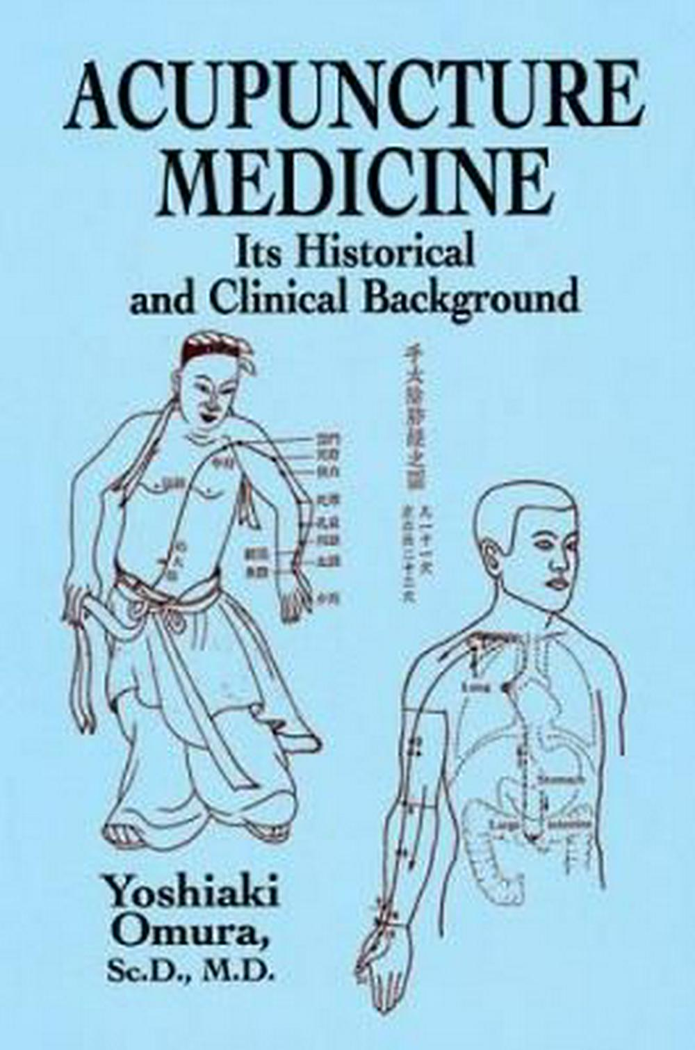 Acupuncture Medicine: Its Historical and Clinical  Background