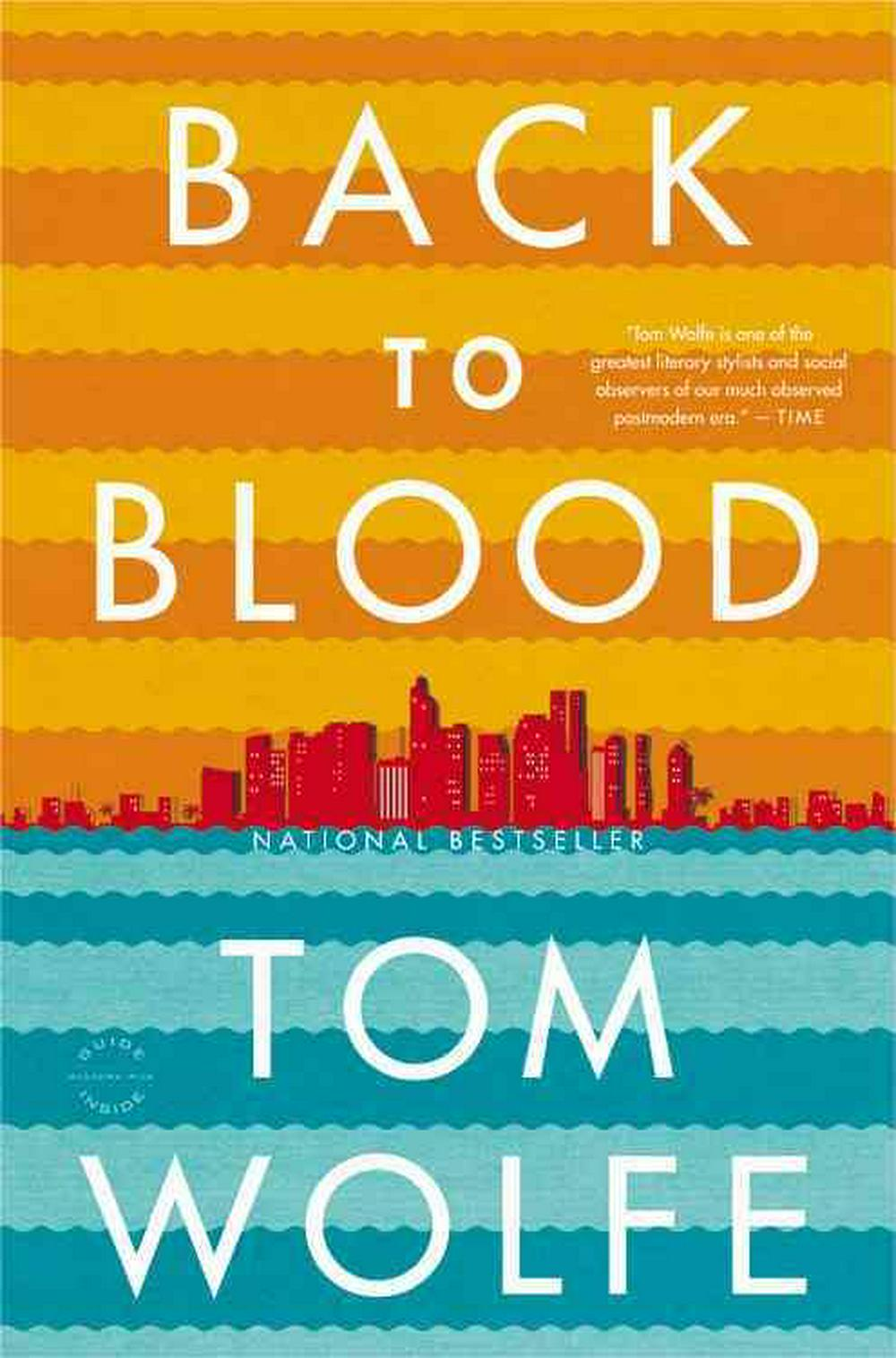 Back to Blood by Tom Wolfe, ISBN: 9780316036337