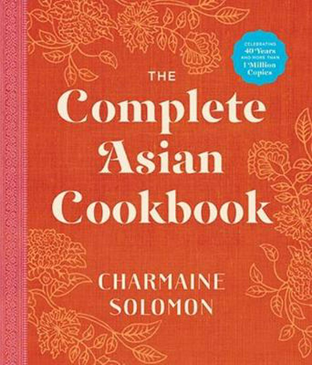 The Complete Asian Cookbook (New edition) by Charmaine Solomon, ISBN: 9781743791967