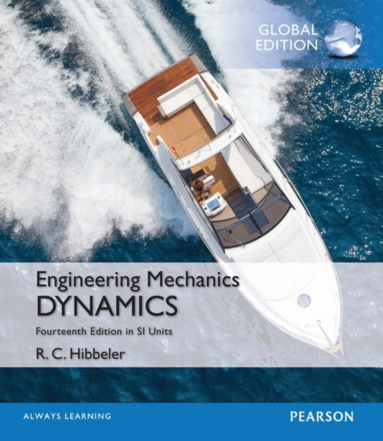 Engineering Mechanics: Dynamics in SI Units by Russell C. Hibbeler, ISBN: 9781292088723