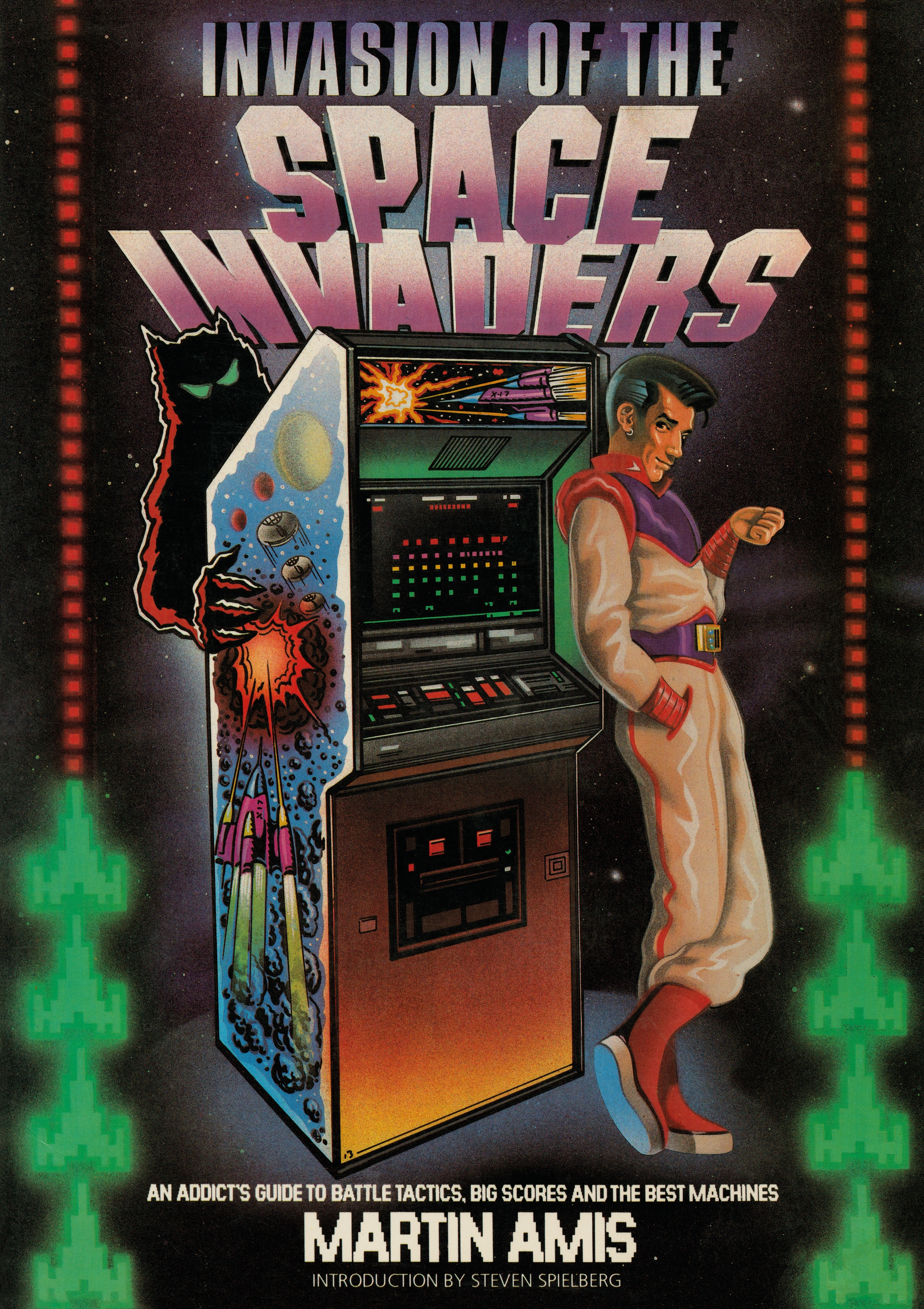 Invasion of the Space Invaders: An Addict's Guide to Battle Tactics, Big Scores and the Best Machines by Martin Amis, ISBN: 9781787331198