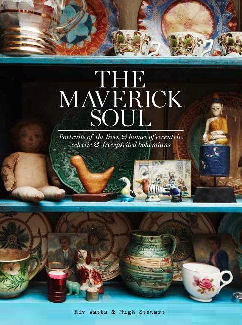 The Maverick Soul: A Celebration of Bohemian Interiors