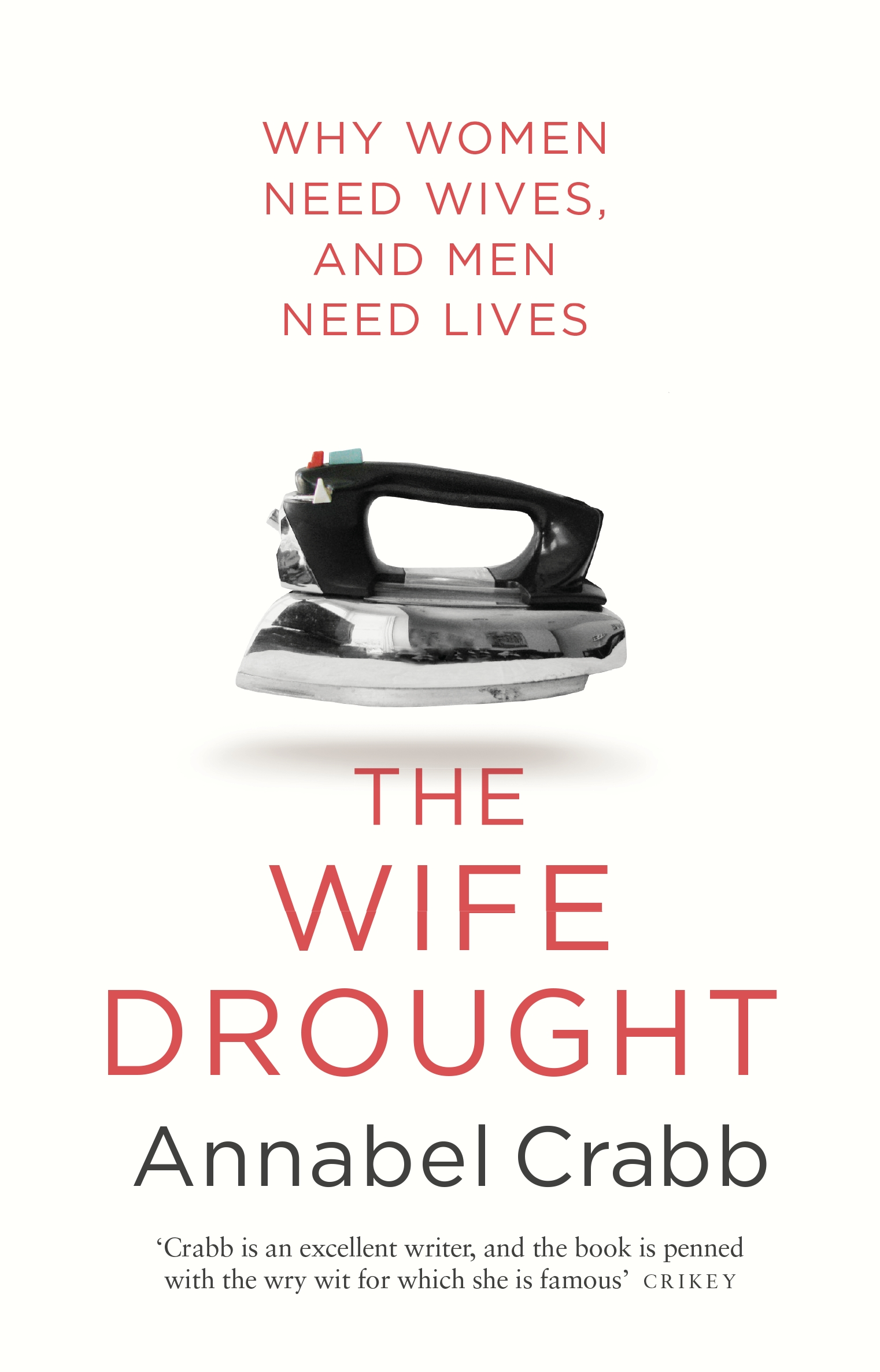 The Wife Drought by Annabel Crabb, ISBN: 9780857984289