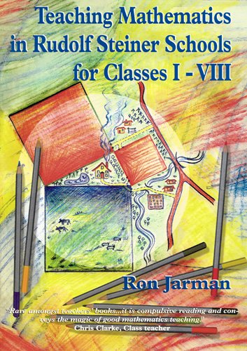 Teaching Mathematics in Rudolf Steiner Schools for Classes I-VIII