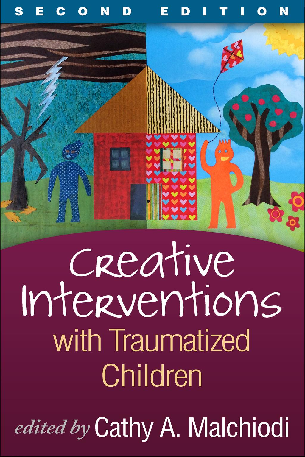 Creative Interventions with Traumatized Children, Second EditionCreative Arts and Play Therapy, eds Malchiodi and ...