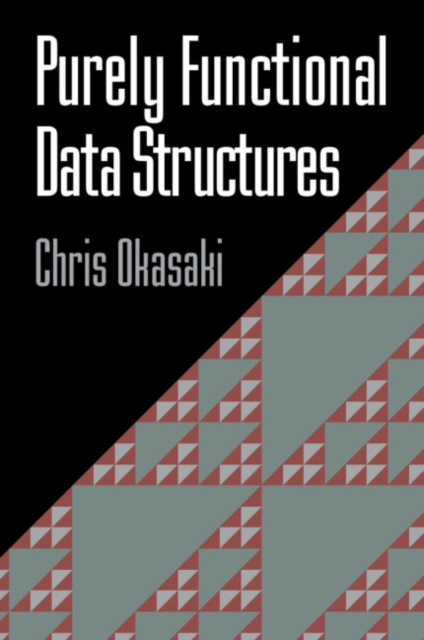Purely Functional Data Structures by Chris Okasaki, ISBN: 9780521663502