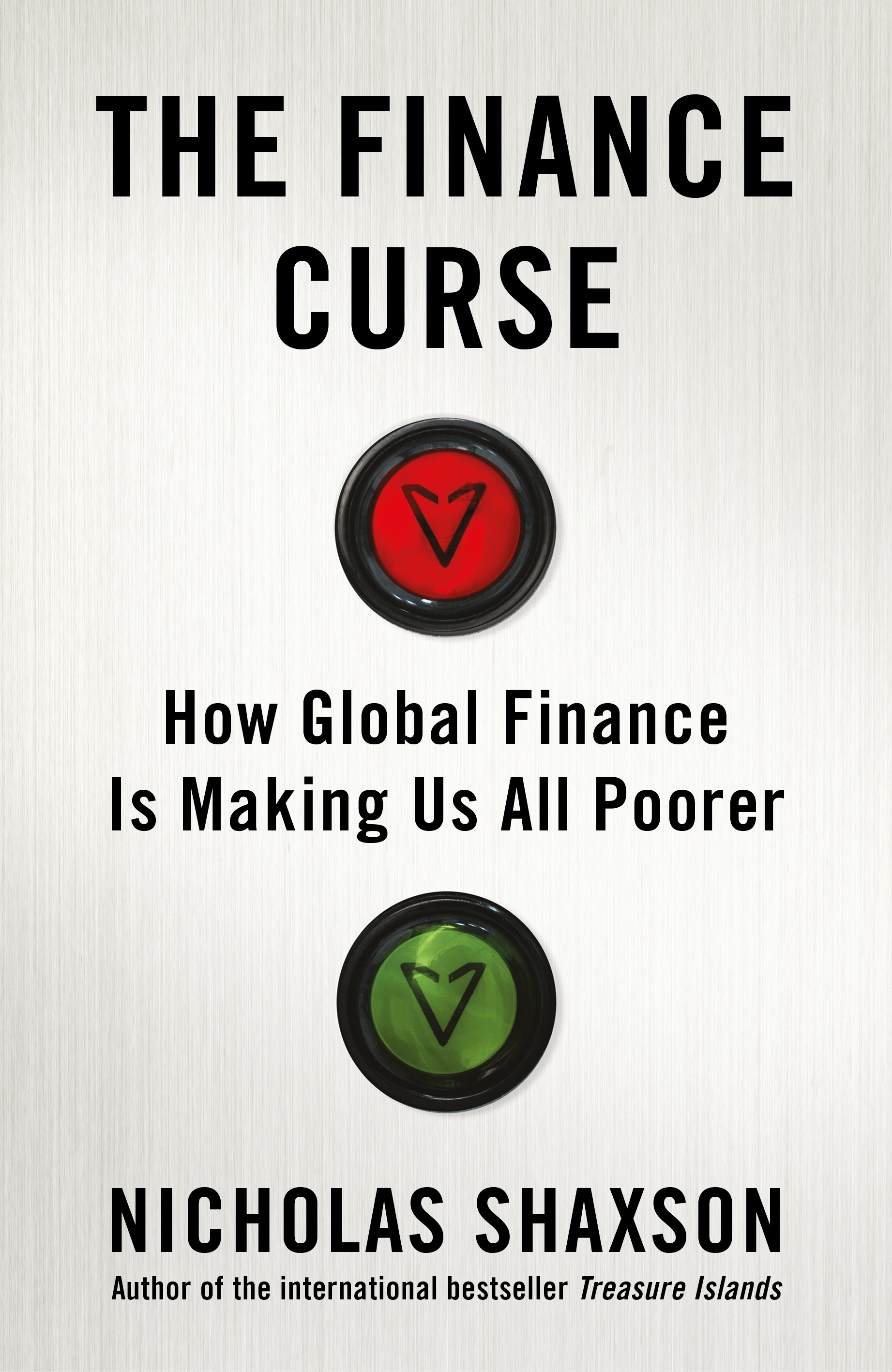 The Finance CurseHow global finance is making us all poorer by Nicholas Shaxson, ISBN: 9781847924216