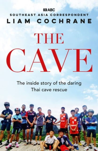 The CaveThe Inside Story of the Secret Plans and Unsung... by Liam Cochrane, ISBN: 9780733340130