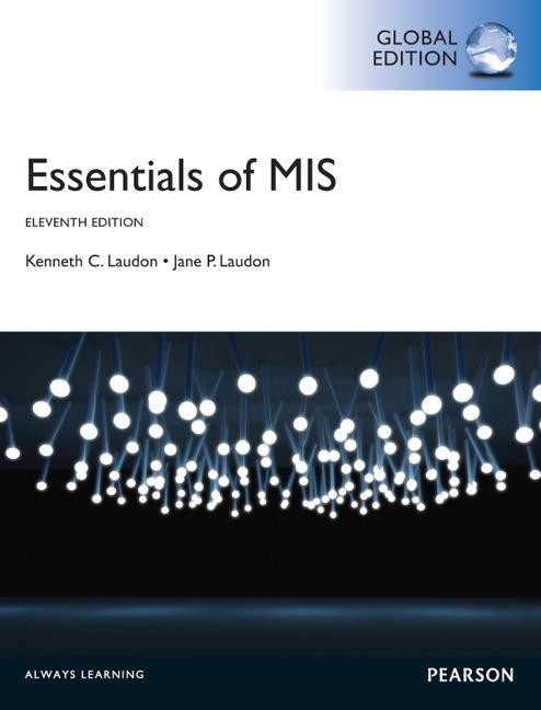Essentials of MIS, Global Edition by Jane P. Laudon, ISBN: 9781292019574