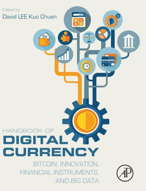 Handbook of Digital CurrencyBitcoin, Innovation, Financial Instruments, and... by David Lee Kuo Cheun, ISBN: 9780128021170