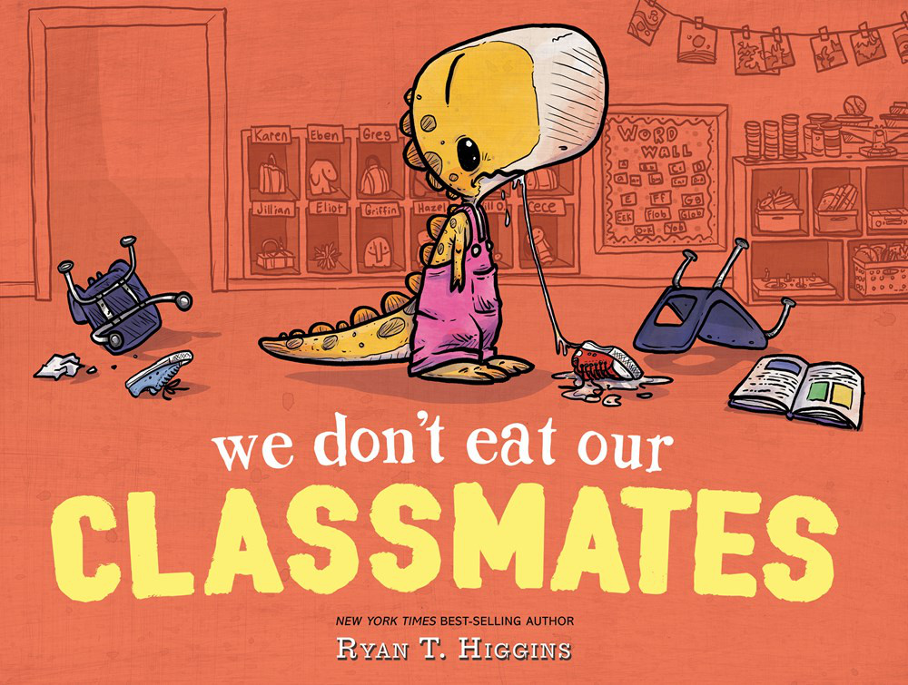 We Don't Eat Our Classmates! by Ryan T. Higgins, ISBN: 9781368003551