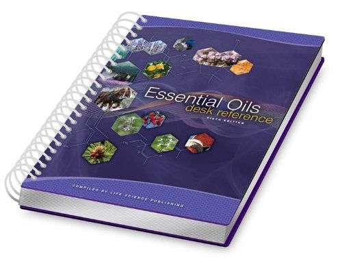 Essential Oils Desk Reference 6th Edition by Life Science Publishing, ISBN: 9780989499767