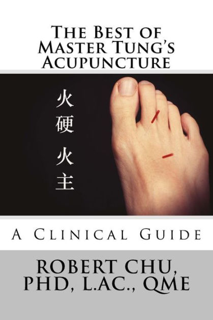 The Best of Master Tung's AcupunctureA Clinical Guide