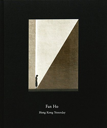 Fan Ho: Hong Kong Yesterday by Fan Ho, ISBN: 9780977882830