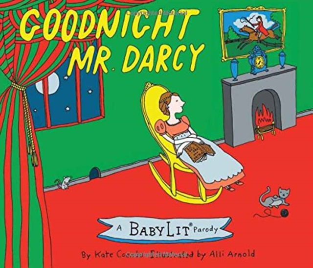 Goodnight MR Darcy: A Babylit Parodyboard Book