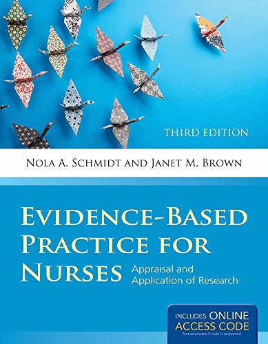 Evidence-Based Practice For Nurses by Nola A. Schmidt, ISBN: 9781284053302