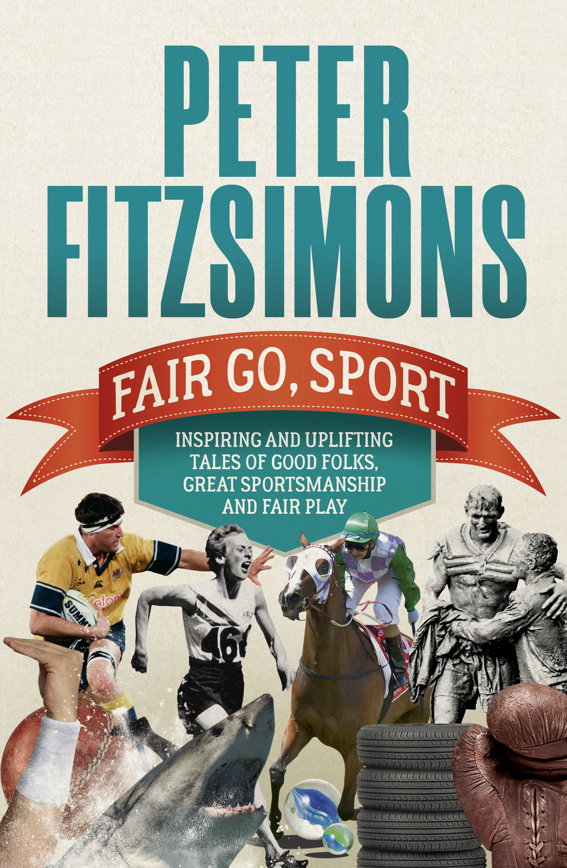 Fair Go, Sport by Peter FitzSimons, ISBN: 9781760529482