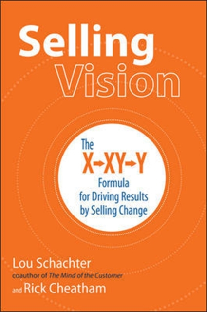 Selling VisionThe X-Xy-Y Formula for Driving Results by Selli...