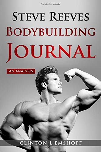 Steve Reeves Bodybuilding Journal: An Analysis