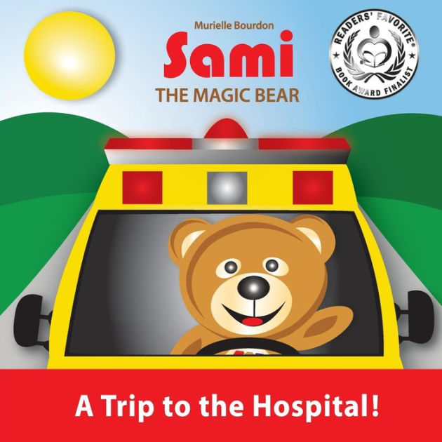 Sami the Magic BearA Trip to the Hospital!