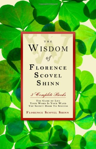 The Wisdom of Florence Scovel Shinn