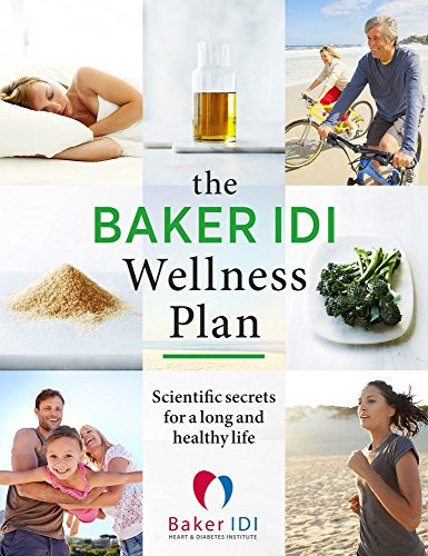 The Baker IDI Wellness PlanScientific secrets for a long and healthy life