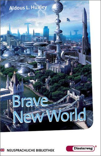 a comparison of aldous huxleys brave new world to the real world