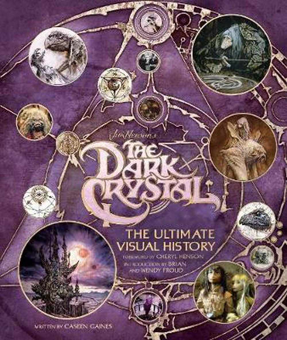 Dark Crystal: The Ultimate Visual History by Caseen Gaines, ISBN: 9781608878116