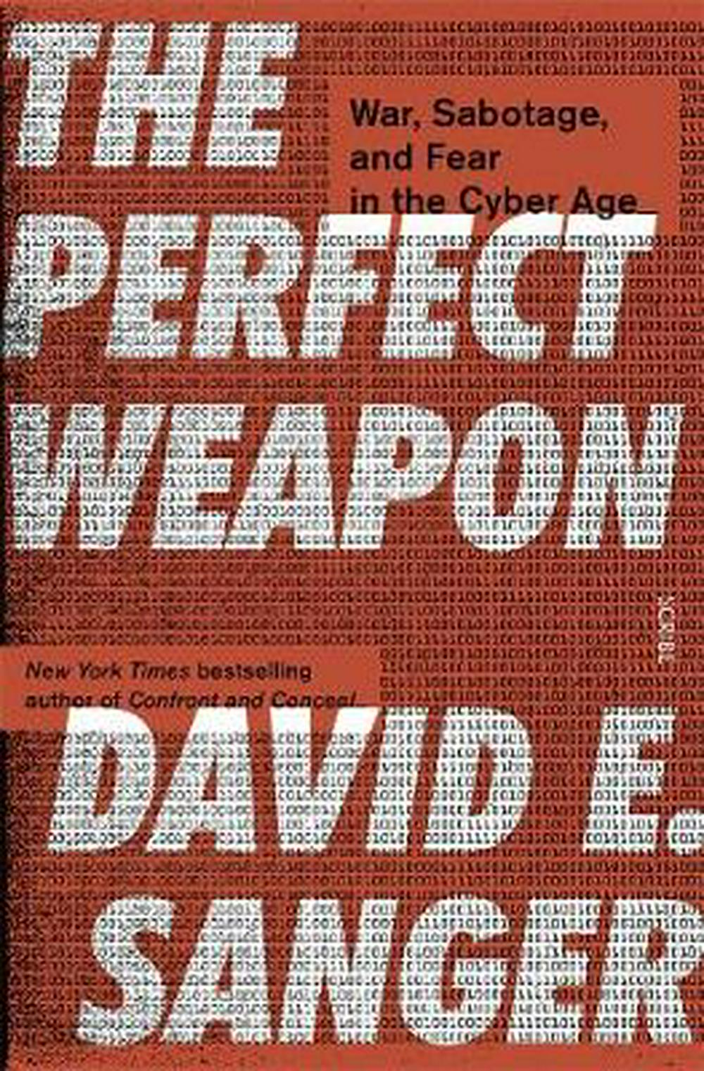 Perfect WeaponWar, Sabotage, and Fear in the Cyber Age The