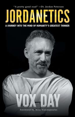 Jordanetics: A Journey Into the Mind of Humanity's Greatest Thinker by Vox Day, ISBN: 9789527065693