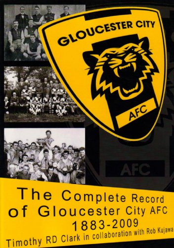 The Complete Record of Gloucester City AFC 1883 to 2009
