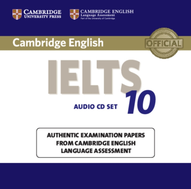 Cambridge IELTS 10 Audio CDs (2): Authentic Examination Papers from Cambridge English Language Assessment (IELTS Practice Tests)